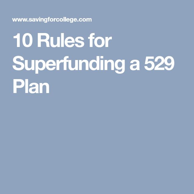 10 Rules for Superfunding a 529 Plan