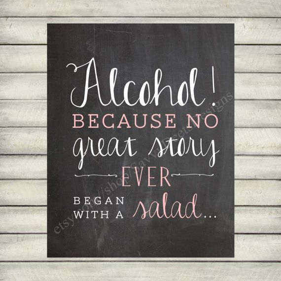 Custom Alcohol, Because No Great Story Ever Began With a Salad Quote…