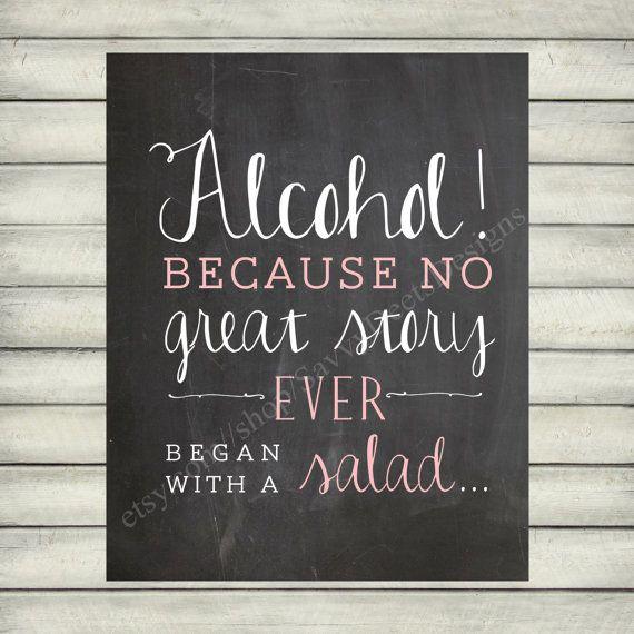 Benutzerdefinierte Alkohol, weil keine große Geschichte begann immer mit einem Salat-Zitat – Tafel Stil druckbare – digitale Datei – Wandkunst