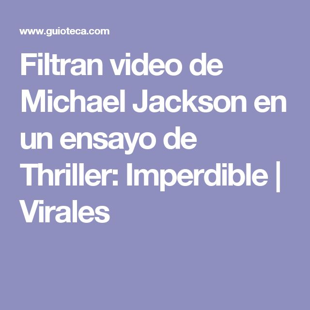Filtran video de Michael Jackson en un ensayo de Thriller: Imperdible | Virales