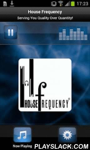 HF Radio  Android App - playslack.com , Plays House Frequency - South AfricaHouse Frequency is an online internet radio station, which is dedicated solely to provide it's listeners with the finest House music across the globe.