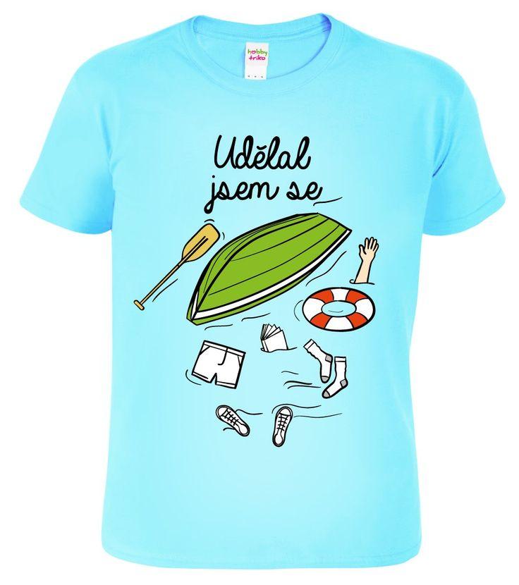 vtipné tričko nejen pro vodáky:)