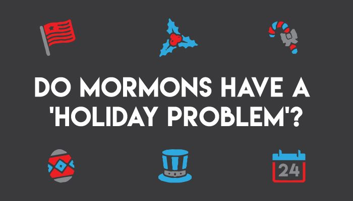 Do Mormons have a holiday problem? Mormon temples have liturgy, symbolism, and ceremony, but outside those temples Mormon worship is pretty plain.