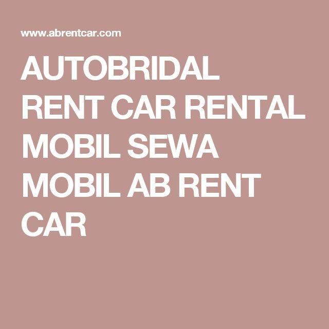 AUTOBRIDAL RENT CAR RENTAL MOBIL SEWA MOBIL AB RENT CAR