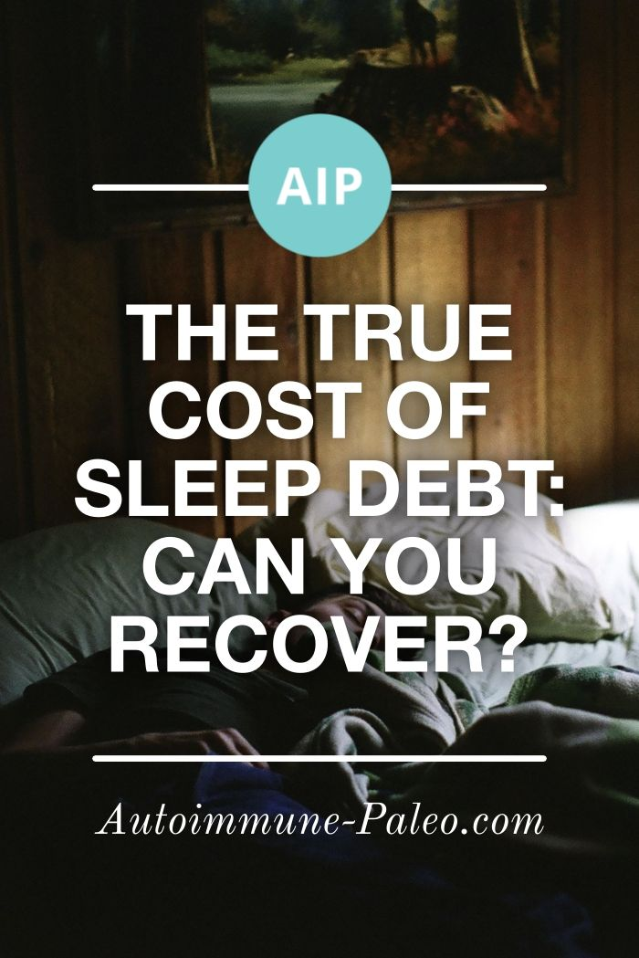 The True Cost of Sleep Debt: Can You Recover? - Autoimmune Paleo
