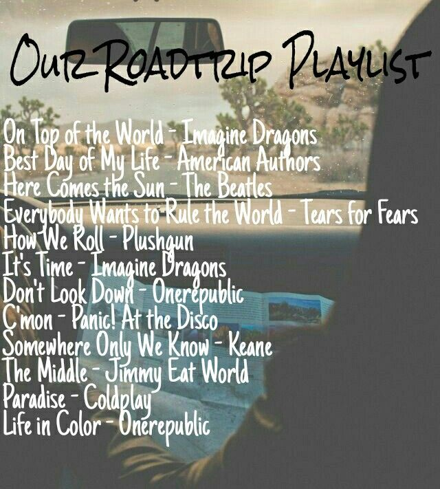 Our Roadtrip Playlist>>> I agree with all