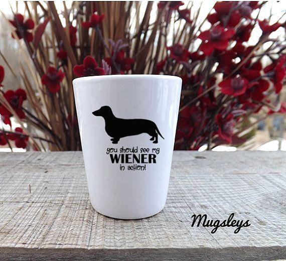 Funny Shot Glass  Wiener Shot Glass  Pet owner by Mugsleys on Etsy