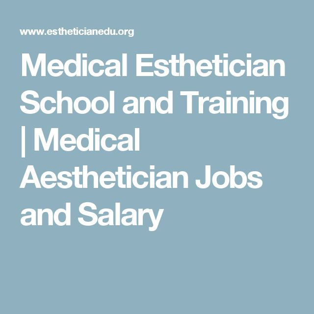 Medical Esthetician School and Training   Medical Aesthetician Jobs and Salary