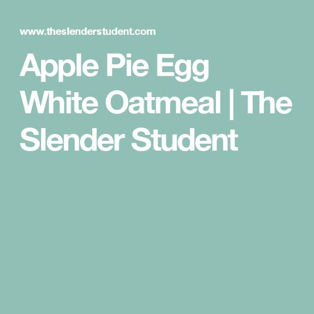 Apple Pie Egg White Oatmeal | The Slender Student