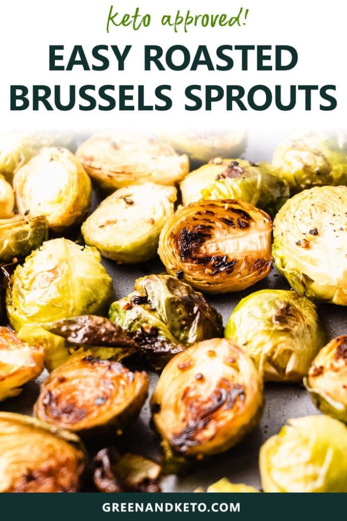 Easy Oven Roasted Brussels Sprouts Keto Friendly Green And Keto Recipe Roasted Brussel Sprouts Roasted Sprouts Brussel Sprouts