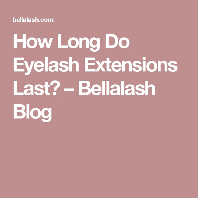 How Long Do Eyelash Extensions Last? – Bellalash Blog