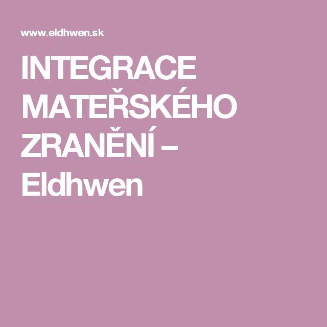 INTEGRACE MATEŘSKÉHO ZRANĚNÍ – Eldhwen
