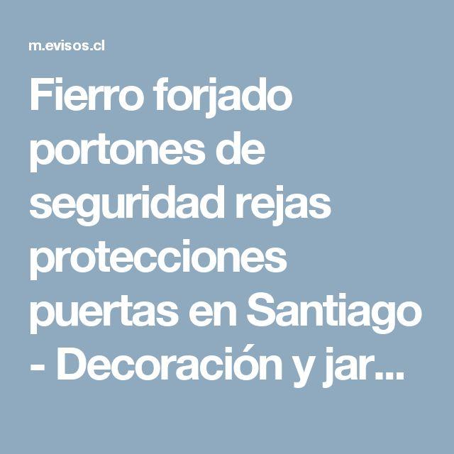 Fierro forjado portones de seguridad rejas protecciones puertas en Santiago - Decoración y jardín   105183.