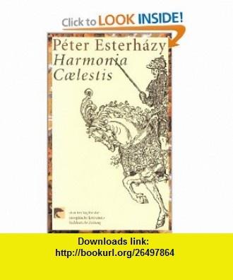 Harmonia Caelestis. (9783442761616) Peter Esterhazy , ISBN-10: 3442761611  , ISBN-13: 978-3442761616 ,  , tutorials , pdf , ebook , torrent , downloads , rapidshare , filesonic , hotfile , megaupload , fileserve