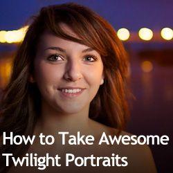 How to Take Awesome Twilight Portraits