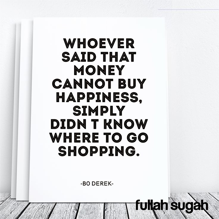 """Quotes About Money Not Buying Happiness: """"Whoever Said That Money Can't Buy Happiness, Simply Didn"""