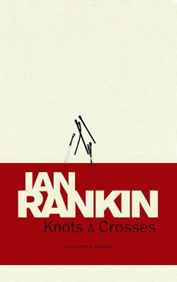 Ian Rankin's Knots and Crosses -- Book 1 of the Rebus novels