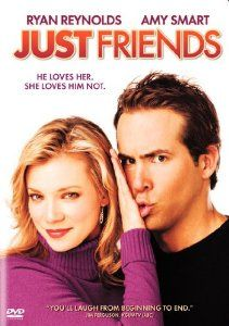 Just Friends: Ryan Reynolds, Amy Smart, Chris Klein, Anna Farris, Roger Kumble: Back in high school, Chris (Reynolds) was an overweight nerd and in love with his best friend Jamie (Smart), but she only thought of him like a brother. Ten years later, Chris is now a hot L.A. music exec and finds himself himself back in his hometown and in love with Jamie all over again. But can they really be more than Just Friends?