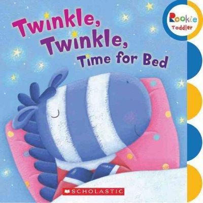 Twinkle, Twinkle, Time for Bed (Rookie Toddler)