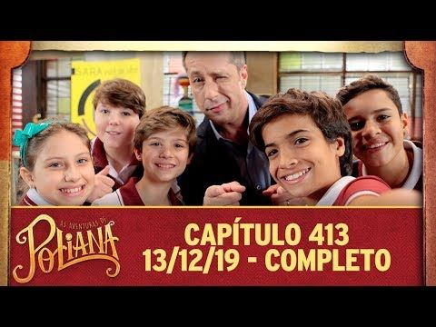 As Aventuras De Poliana Capitulo 413 13 12 19 Completo