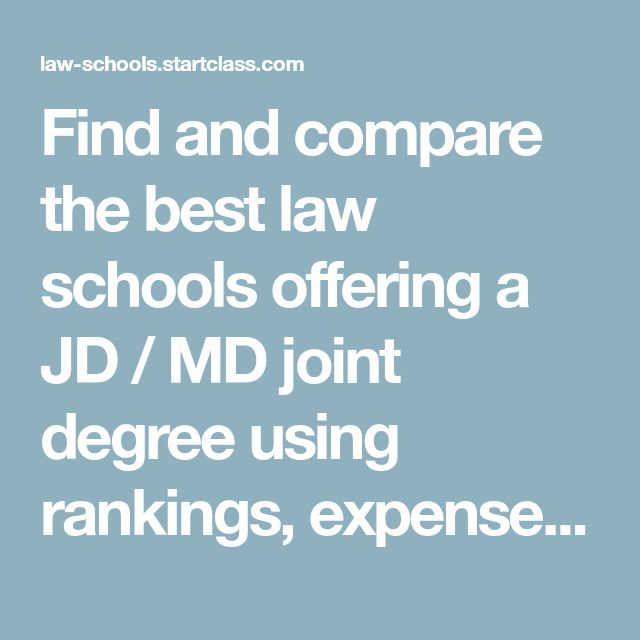 Find and compare the best law schools offering a JD / MD joint degree using rankings, expenses, admission rates, LSATs, GPAs, bar exam results and more.