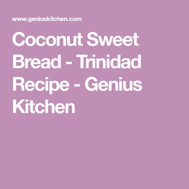 Coconut Sweet Bread - Trinidad Recipe - Genius Kitchen
