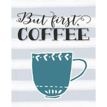 But First Coffee Canvas Art - Tara Moss (22 x 28)