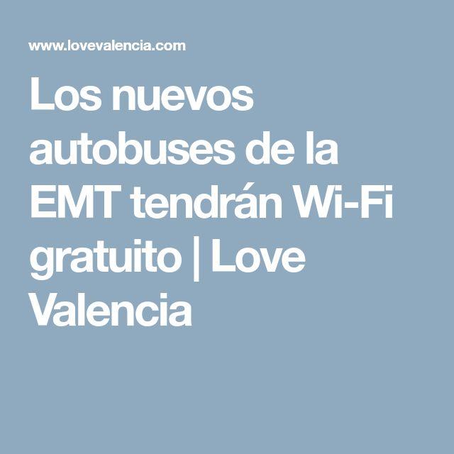 Los nuevos autobuses de la EMT tendrán Wi-Fi gratuito | Love Valencia