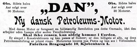 Annonce fra 1896. Den første motor i KAREN var en DAN. Den var på 5 IHK og blev ilagt i 1926. Fra starten i 1894 og til 1925 byggede DAN udelukkende 4 takt glødehovedmotorer, men omkring 1925 afprøvede man den første 2 takts motor. Den slog dog først rigtigt an i 30´erne og specielt efter 2. verdenskrig, hvor mange blev solgt til Grønland.