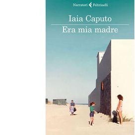 Era mia madre di Iaia Caputo | Donna Moderna