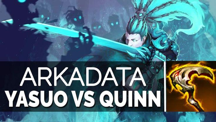 ArKaDaTa Yasuo Stream - YASUO VS QUINN TOP - Full Gameplay 6.24 Season 7...