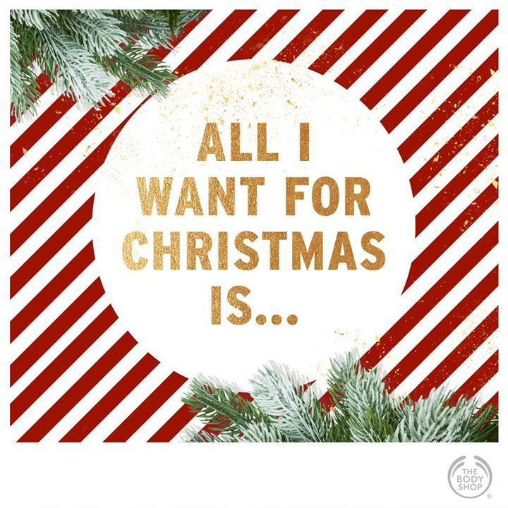 """""""All I want for Christmas is...#TheBodyShop !"""""""