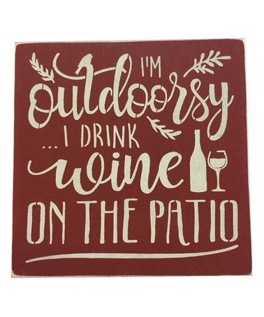 Awesome Another Great Find On #zulily! U0027Iu0027m Outdoorsy I Drink Wine On