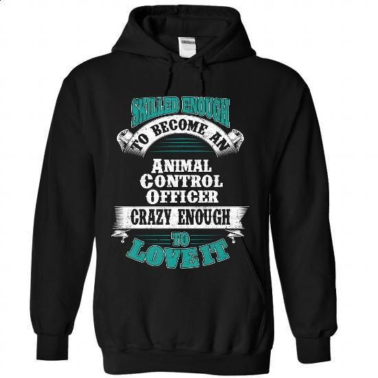 Animal Control Officer #tee #teeshirt. I WANT THIS => https://www.sunfrog.com/LifeStyle/Animal-Control-Officer-5575-Black-Hoodie.html?60505