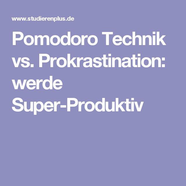 Pomodoro Technik vs. Prokrastination: werde Super-Produktiv