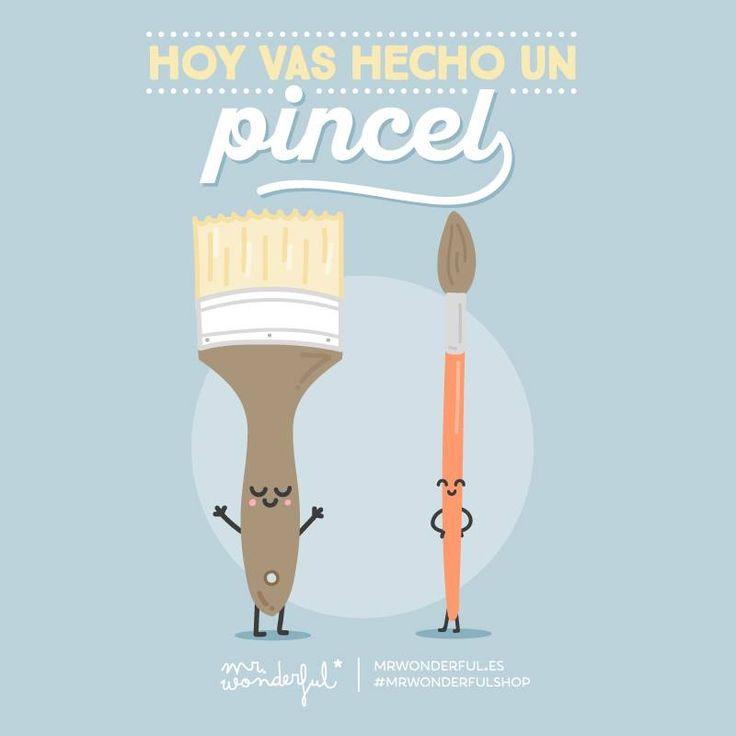 """""""Hecho un pincel"""" es una locución adverbial coloquial que significa, según el DRAE, """"impecablemente vestido o arreglado"""".  [Gracias siempre a magníficas frases de @muymolon  #mrwonderful #quote]"""