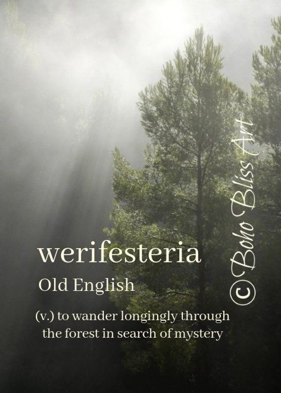 Werifesteria: To wander longingly through the forest in