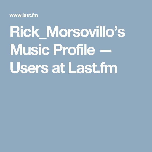 Rick_Morsovillo's Music Profile — Users at Last.fm