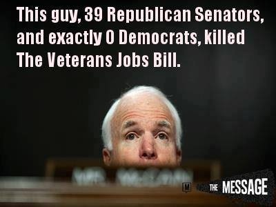 John McCain *If you support those who don't support our veterans you aren't really FOR veterans, you are for corporate greed and against having a black man as our Commander General. Start supporting what you are really FOR instead of letting hate and prejudice guide you. jandm