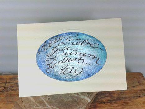 Geburtstagskarte  Kalligraphie Kalligrafie Schrift schreiben Geburtstag Handmade Lettering Handlettering Feder