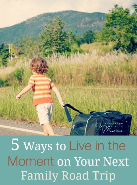 Got a road trip on the schedule? Try these tips to stay in the moment and enjoy the ride with children.