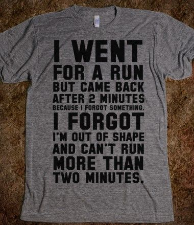 I Went for a Run...