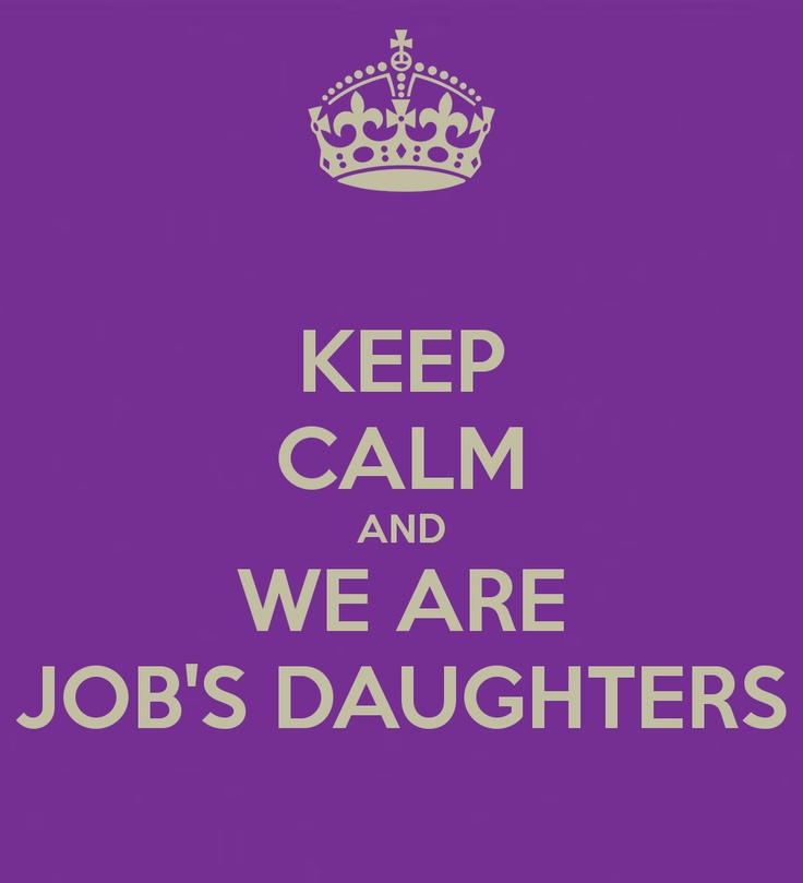 KEEP CALM AND WE ARE JOB'S DAUGHTERS