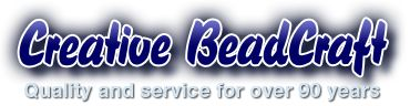 Creative Beadcraft - Quality and Service for over 90 years