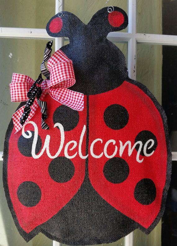 Check out this item in my Etsy shop https://www.etsy.com/listing/231440849/new-ladybug-burlap-door-hanger-welcome