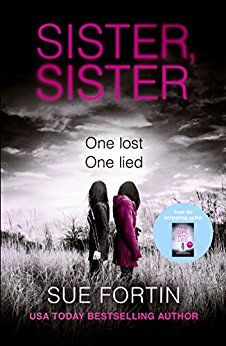 Sister Sister: A gripping psychological thriller by [Fortin, Sue]