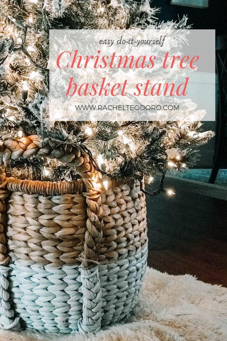 Easy Diy Christmas Tree Basket Stand Easy Christmas Diy