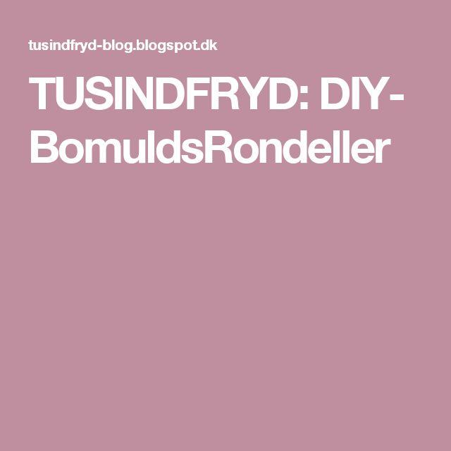 TUSINDFRYD: DIY- BomuldsRondeller
