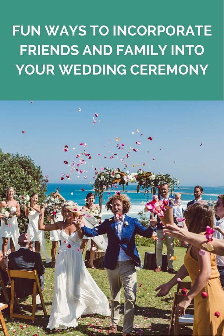 Fun Ways To Incorporate Friends And Family Into Your Wedding Ceremony  http://www.wedshed.com.au/fun-ways-incorporate-friends-family-wedding-ceremony/
