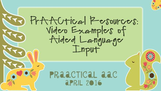 PrAACtical Resources: Video Examples of Aided Language Input